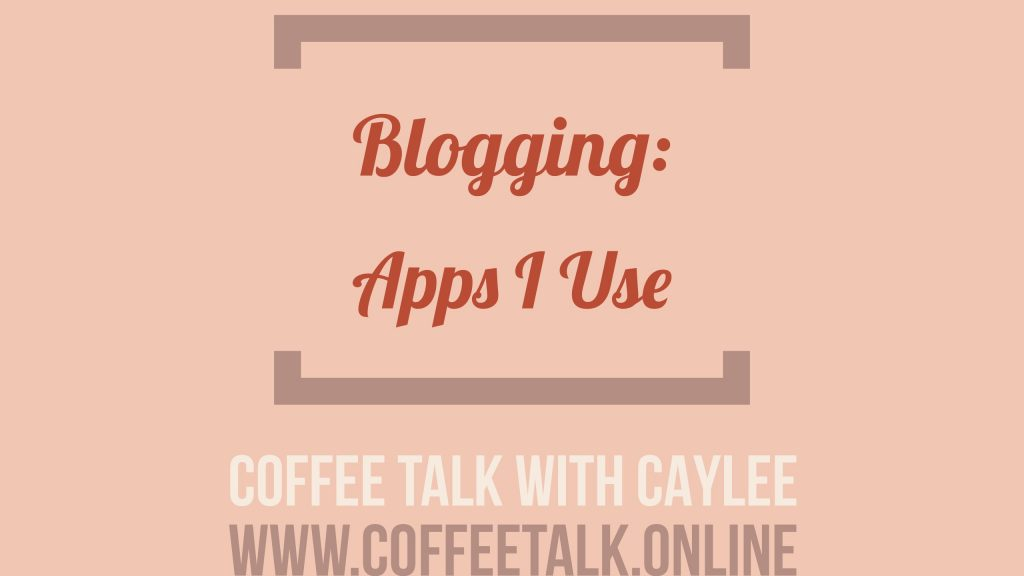 Blogging: Apps I Use